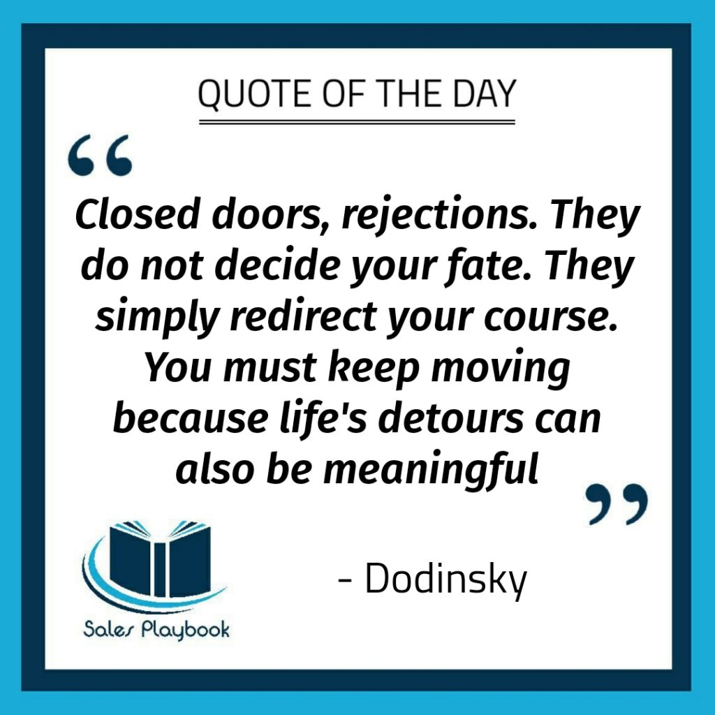 motivational quote closed doors rejections they do not decide your fate they simply redirect your course you must keep moving decause life's detours can also be meaningful Dodinsky