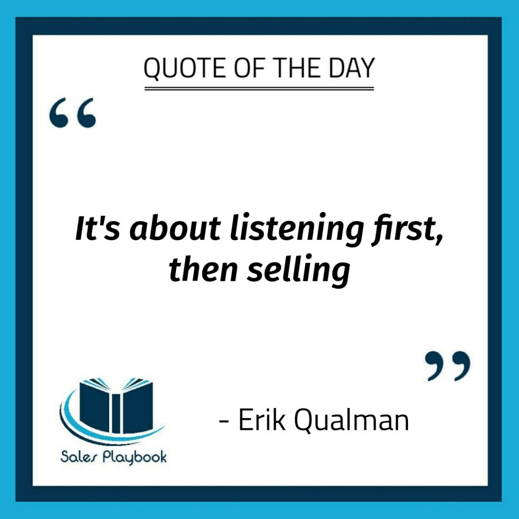 motivational quote it's about listening first then selling Erick Qualman