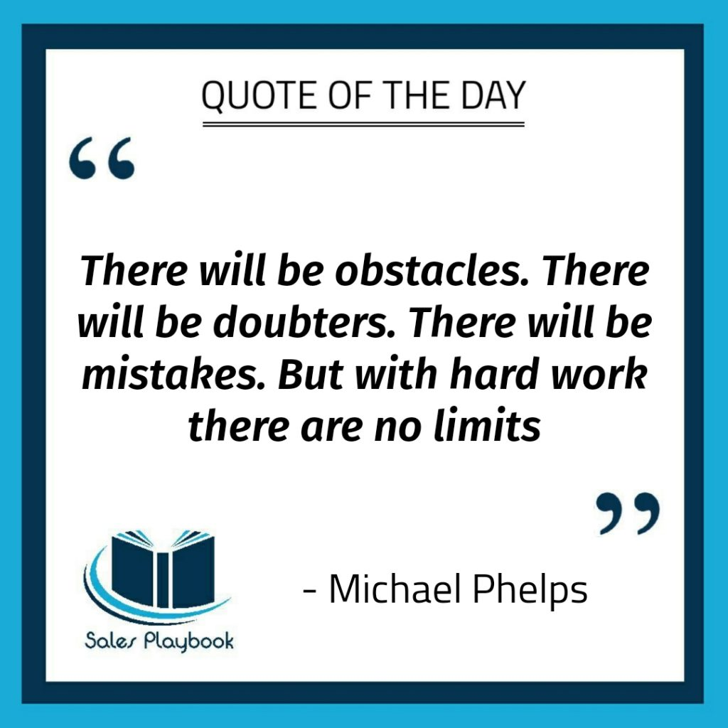 motivational quote there will be obstacles there will be doubters there will be mistakes but with hard work there are no limited Michael Phelps