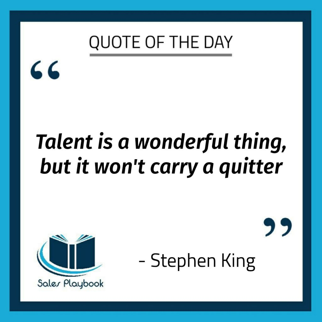 motivational quote talent is a wonderful thing but it won't carry a quitter Stephen King