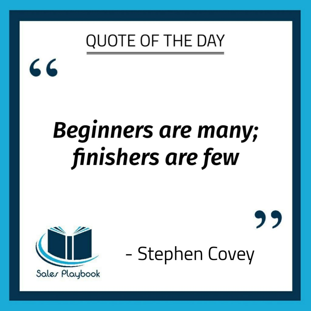 motivational quote beginners are many finishers are few Stephen Covey