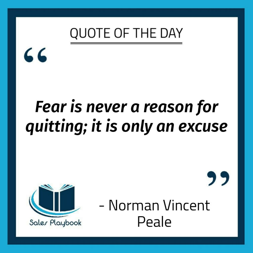 motivational quote fear is never a reason for quitting it is only an excuse Norman Vincent Peale