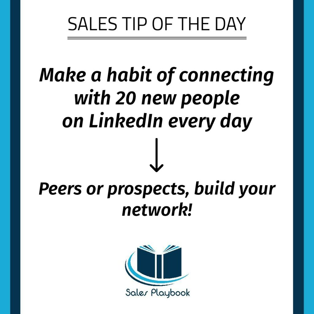 sales tip make a habit of connecting with twenty new people on LinkedIn every day peers or prospects build your network
