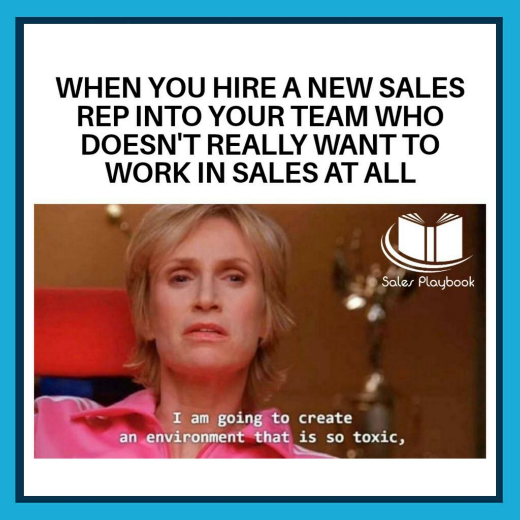 sales meme when you hire a new sales rep into your team who doesn't really want to work in sales at all