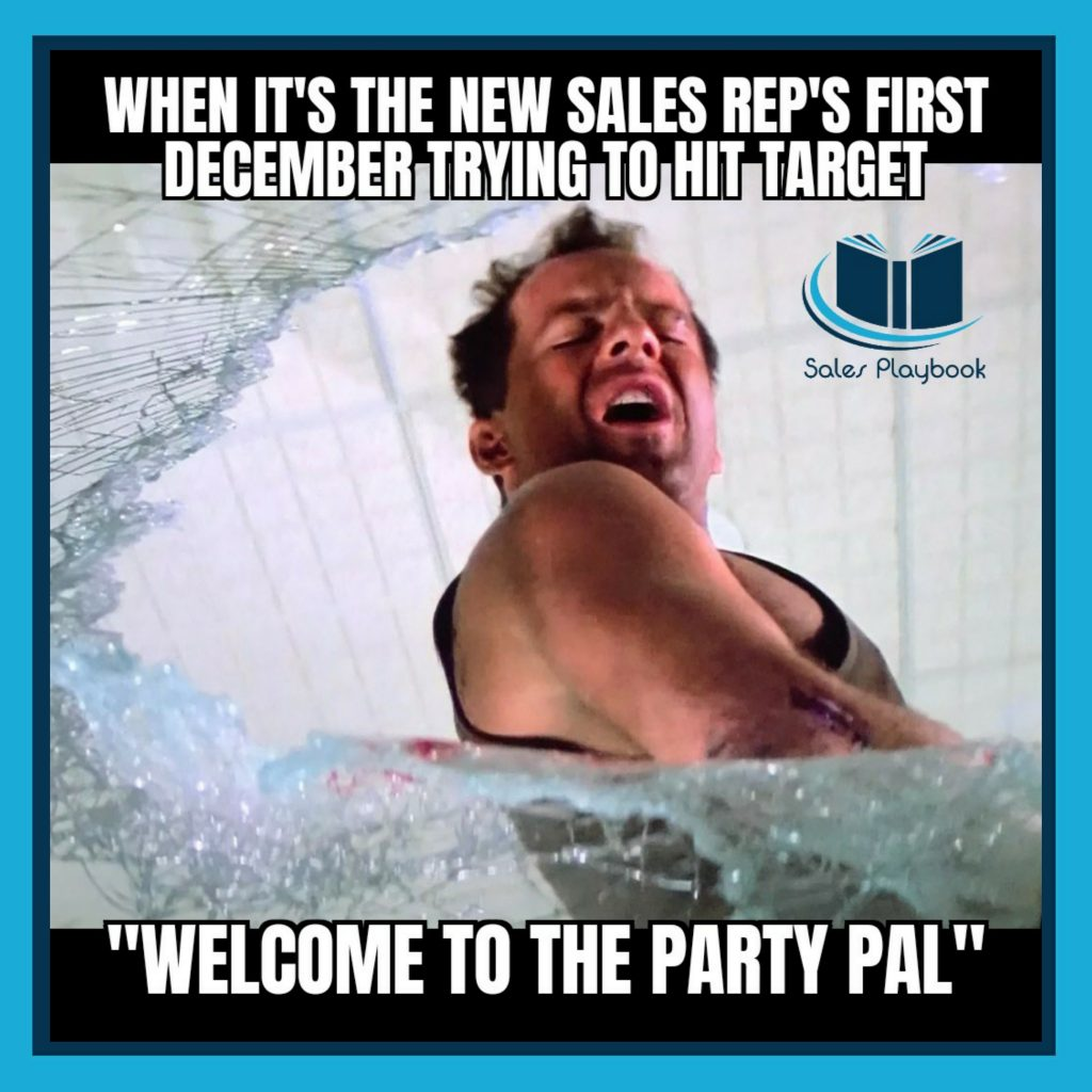 sales meme when it's the new sales rep's first December trying to hit target welcome to the party pal