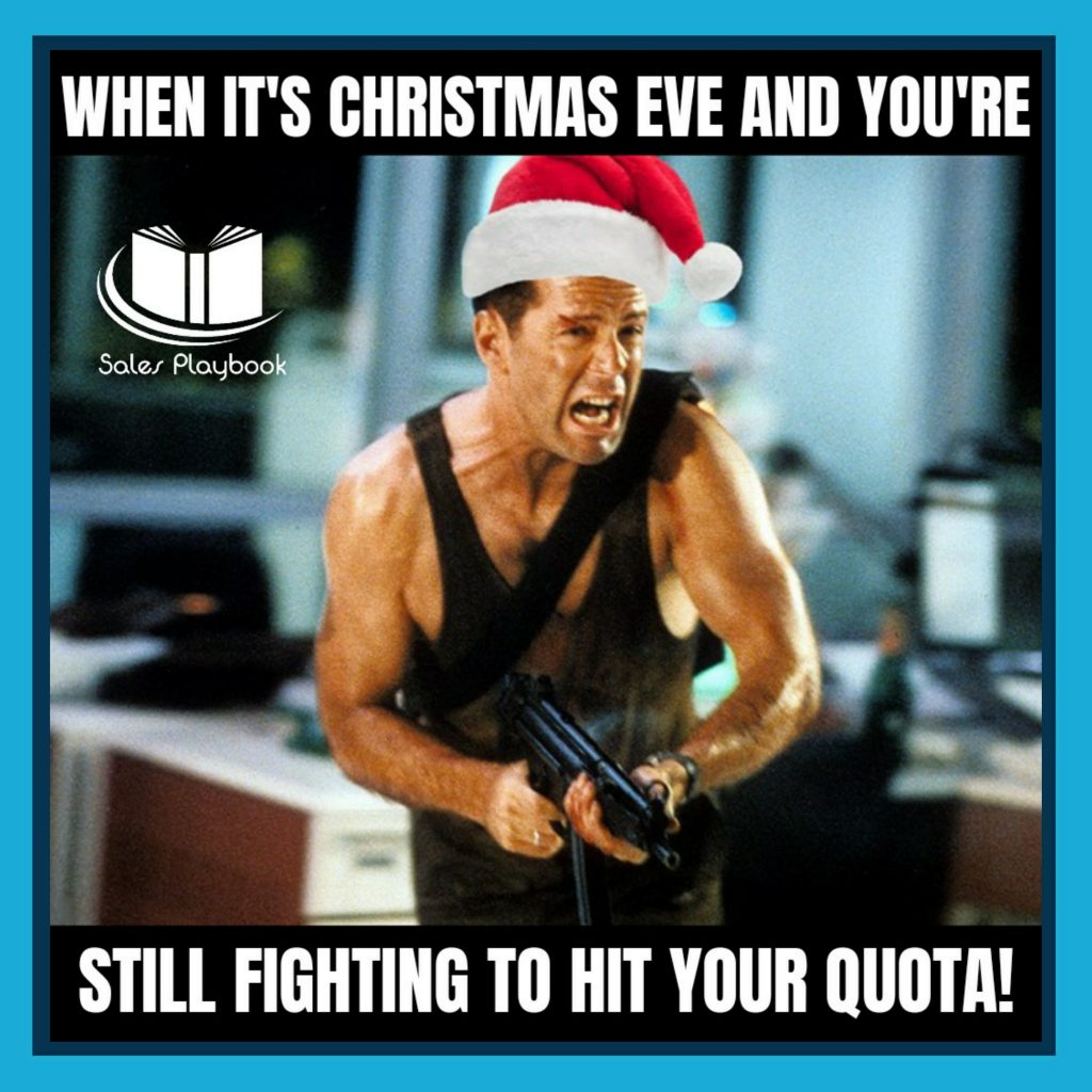 sales meme when it's Christmas eve and you're still fighting to hit your quota