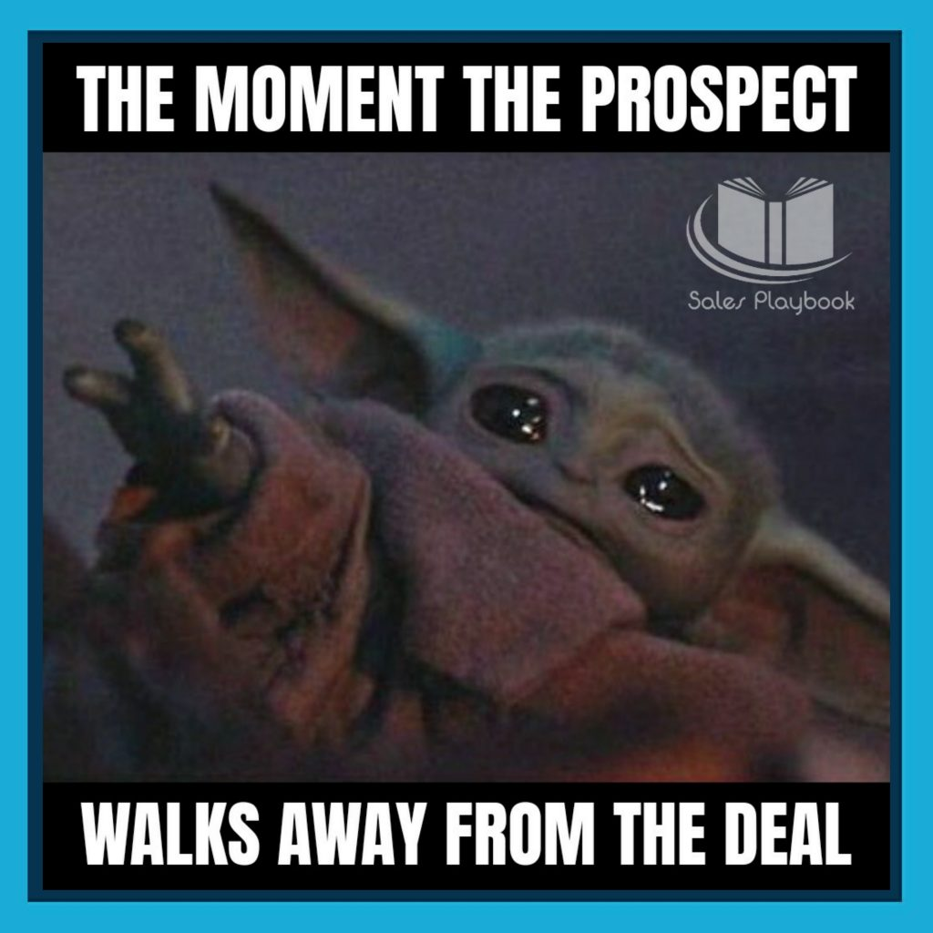 sales meme the moment the prospect walks away from the deal