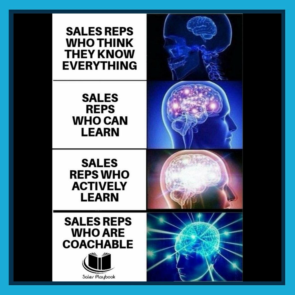 sales meme sales reps who think they know everything sales reps who can learn sales reps who actively learn sales reps who are coachable