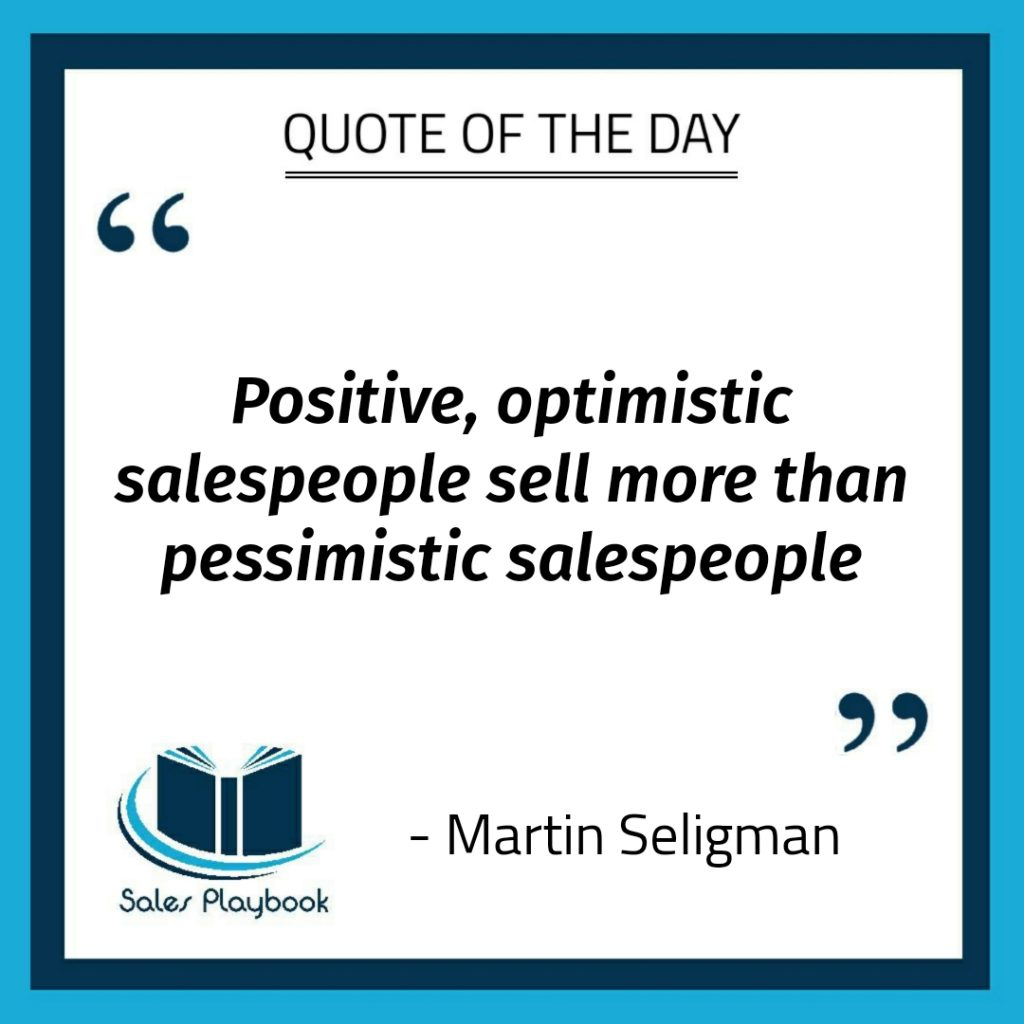 motivational quote positive optimistic salespeople sell more than pessimistic salespeople Martin Seligman